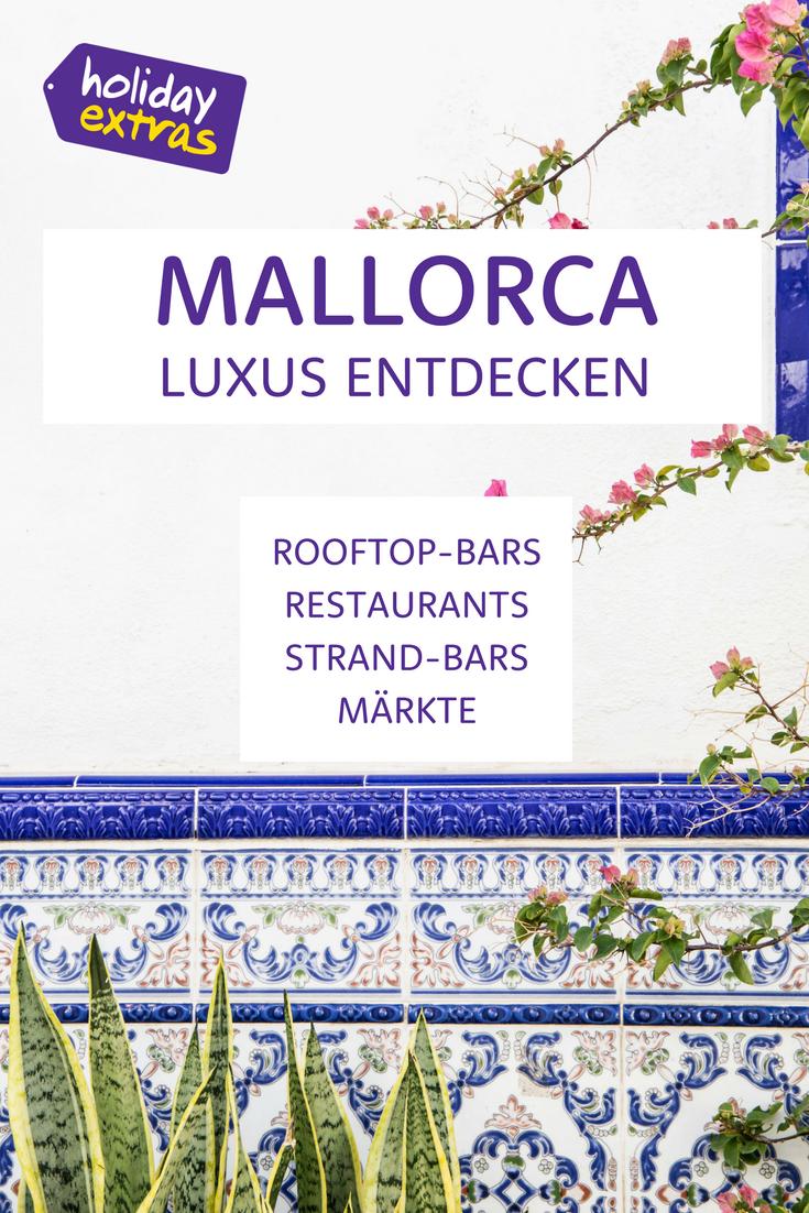 Mallorca kann mehr als Ballermann Den Beweis liefern unsere exklusiven Mallorca Urlaubstipps Für