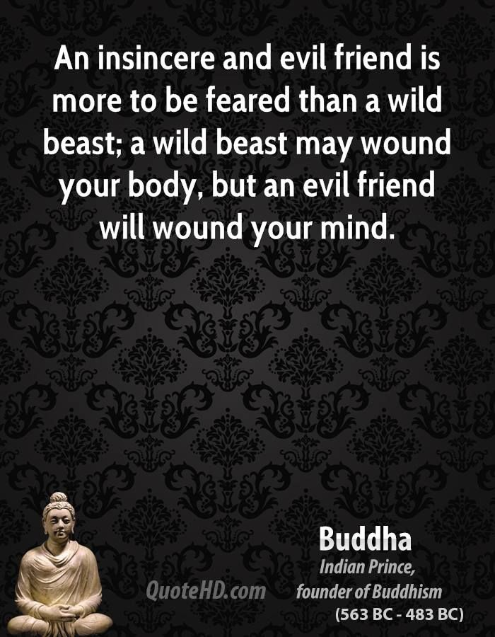 Buddha Quotes It Is Friends I Believed In Who Have Hurt Me And Made