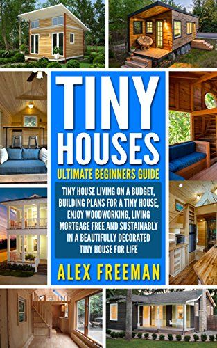 Tiny Houses Beginners Guide Tiny House Living On A