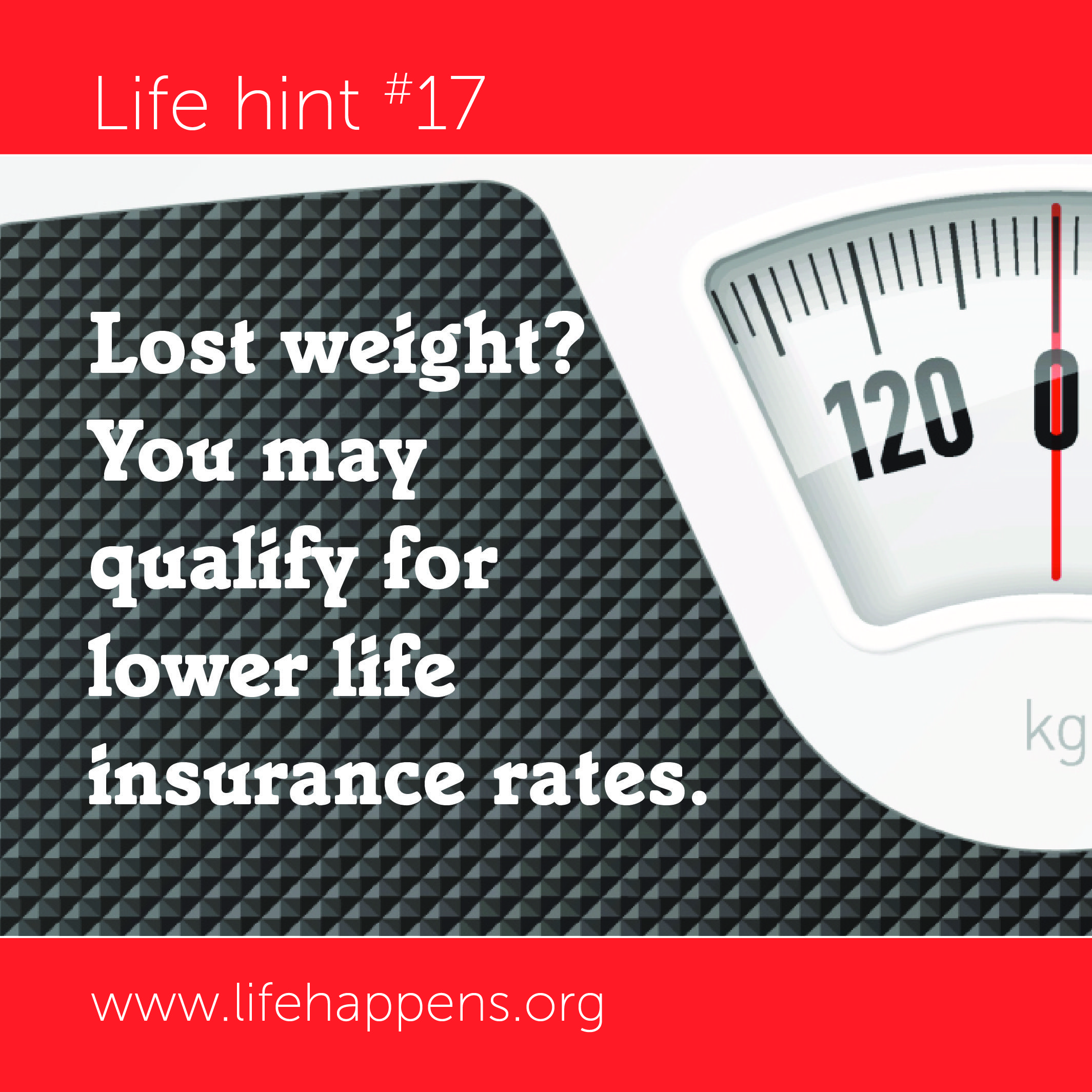 Life hint 17 Lost weight? You may qualify for lower life