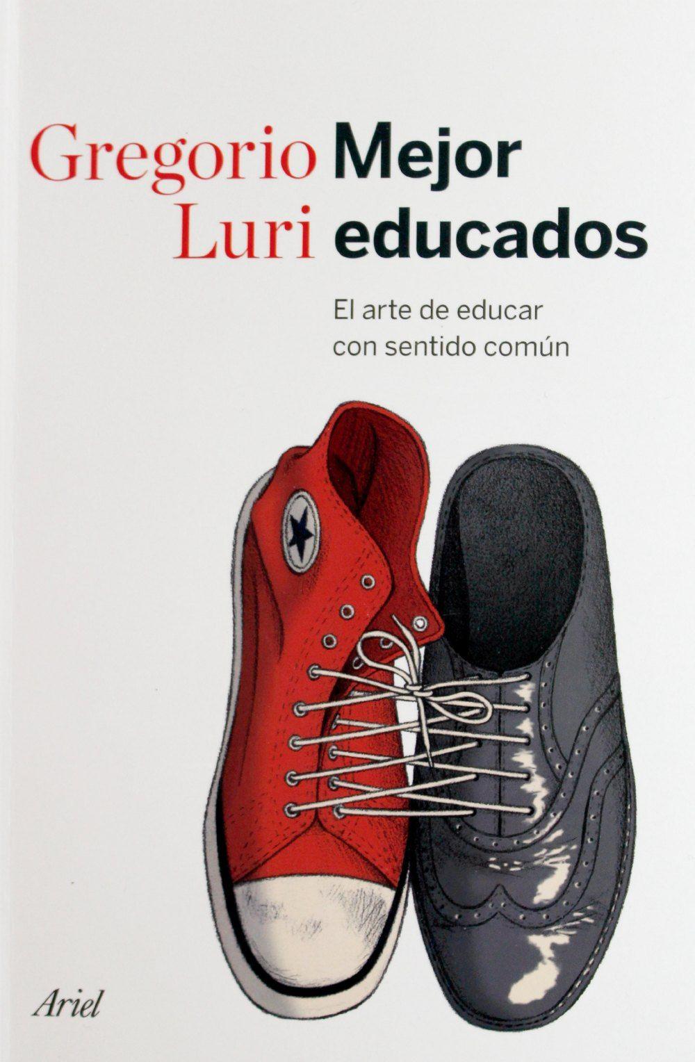 Mejor educados: el arte de educar con sentido común, de Gregorio Luri