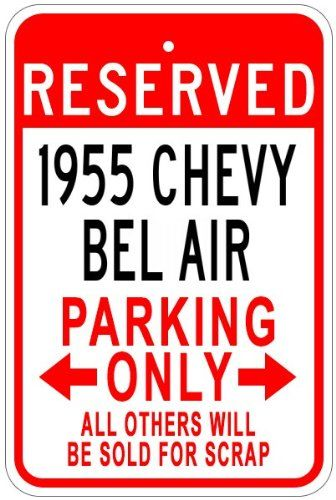1955 55 CHEVY BEL AIR Aluminum Parking Sign - 12 x 18 Inches ** You can get more details here : Home Decorative Accessories