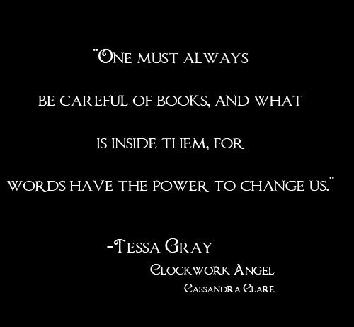 (Tessa Gray- The Infernal Devices) yes they do, their power can be great!