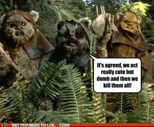 Don T Underestimate Ewoks Star Wars Watch Ewoks Star Wars Ewok