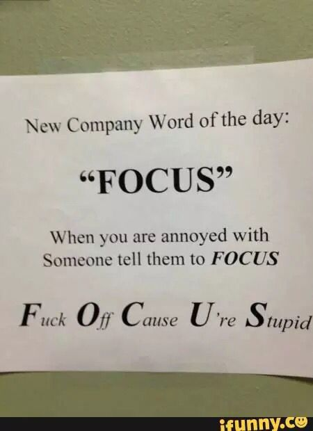 Focus And Leave Me Alone Punterest Funny Jokes Man Humor