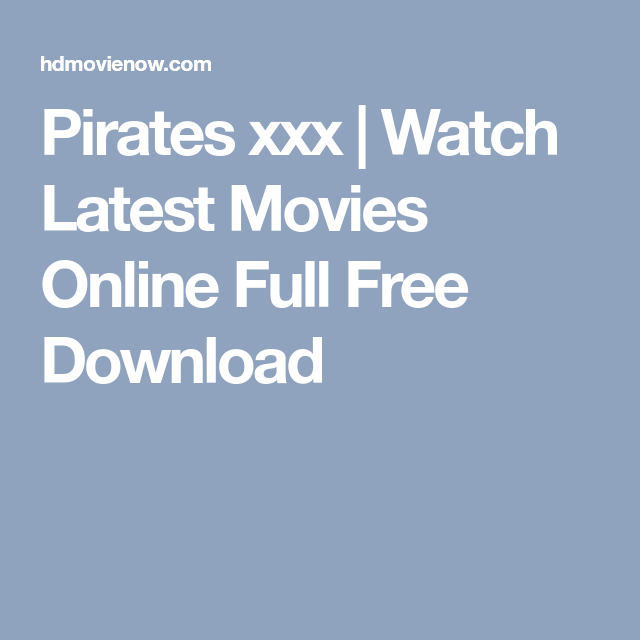 Pirates Xxx Watch Latest Movies Online Full Free Download