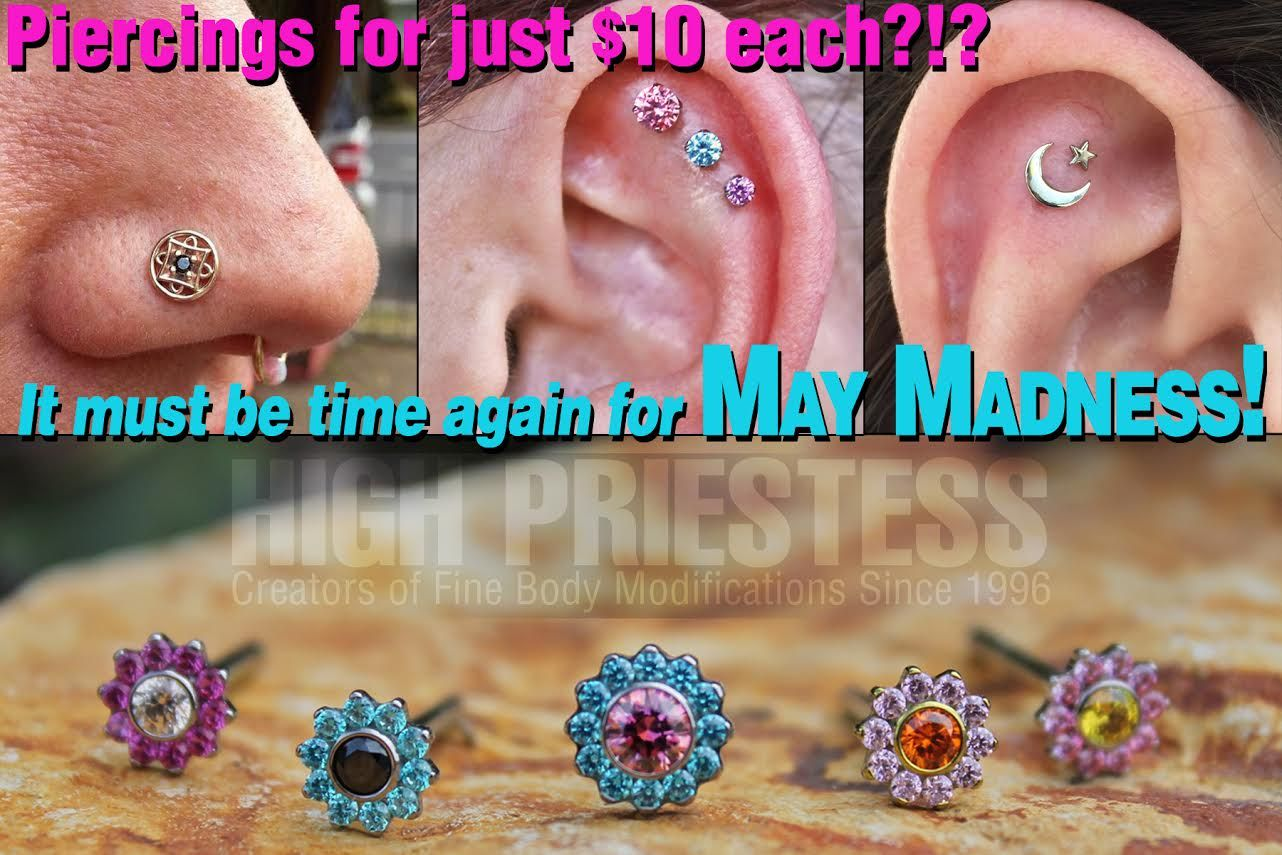 It S May Madness Again At High Priestess Piercing Tattoo We