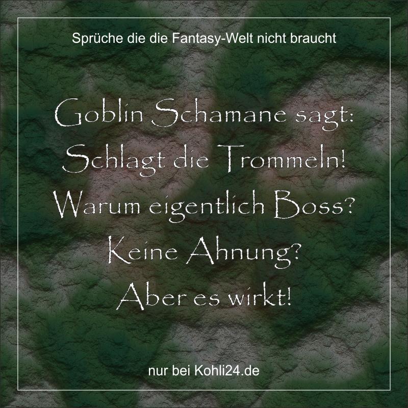 Goblin Schamane sagt: Schlagt die Trommeln! Warum ...