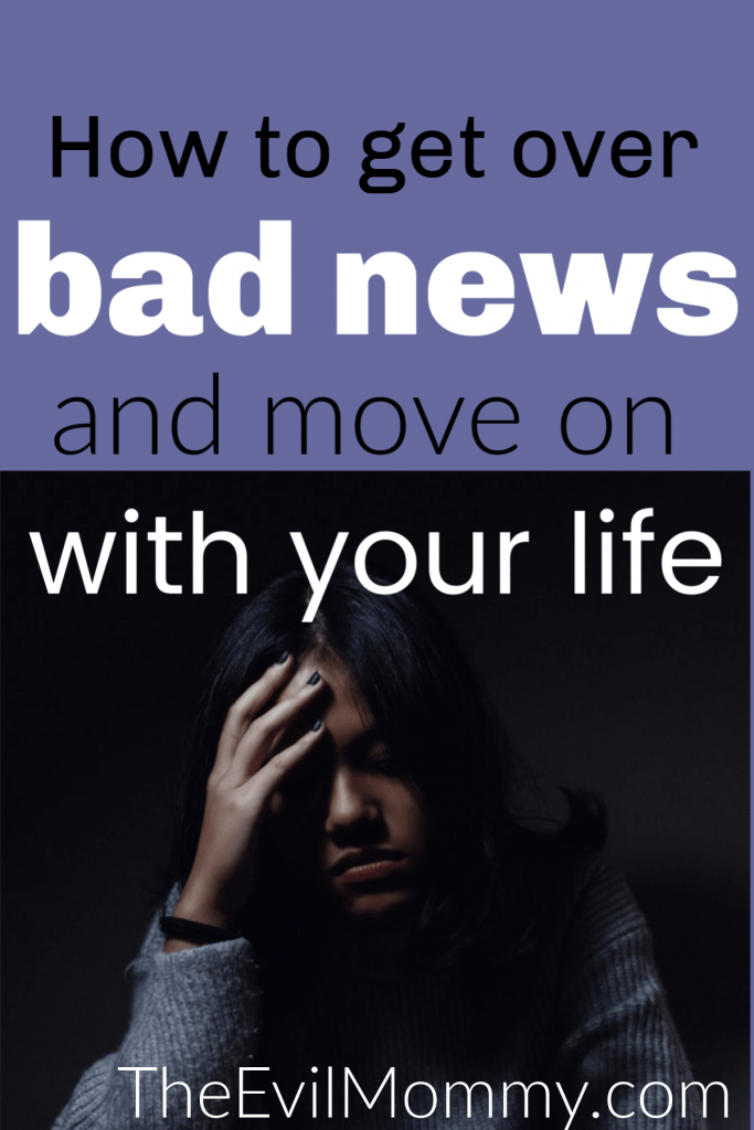 Don't let bad news derail you! Pin this now for easy tips to move past it and get on with your life. #badnews #sadday