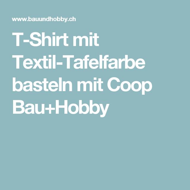 TShirt mit TextilTafelfarbe basteln mit Coop Bau+Hobby