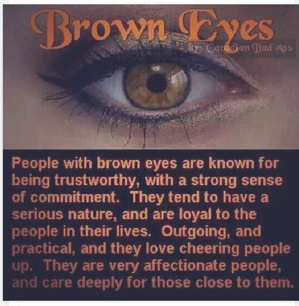 3bf5f340430aeac303373e636ebaa658 Jpg 600 613 Pixels Brown Eyes Facts People With Brown Eyes Brown Eye Quotes