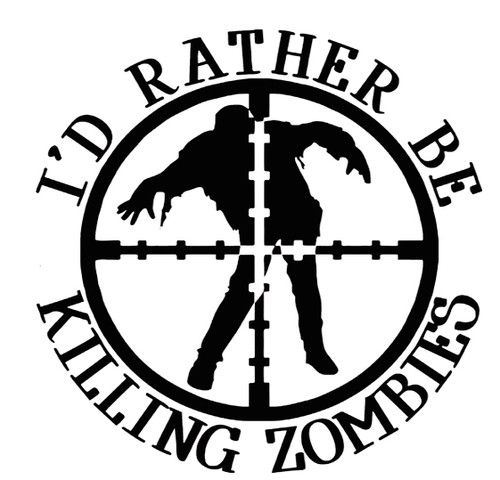I D Rather Be Killing Zombies Sticker Vinyl Decal Zombie