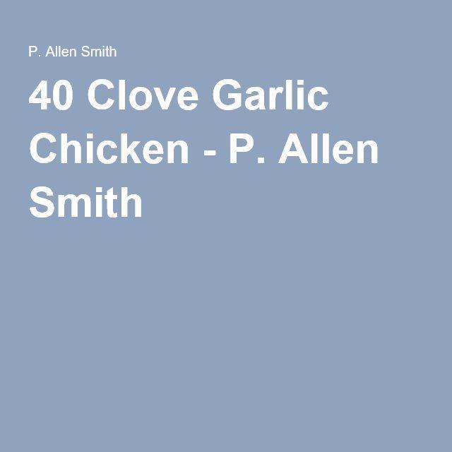 40 Clove Garlic Chicken - P. Allen Smith