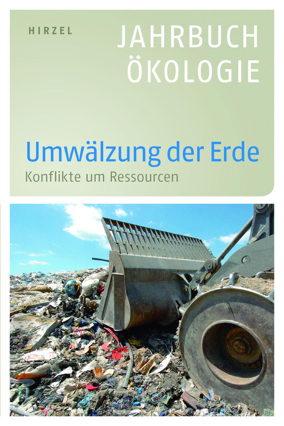 """""""Jahrbuch Ökologie 2010. Umwälzung der Erde. Konflikte um Ressourcen"""" erschienen im S. Hirzel Verlag!"""