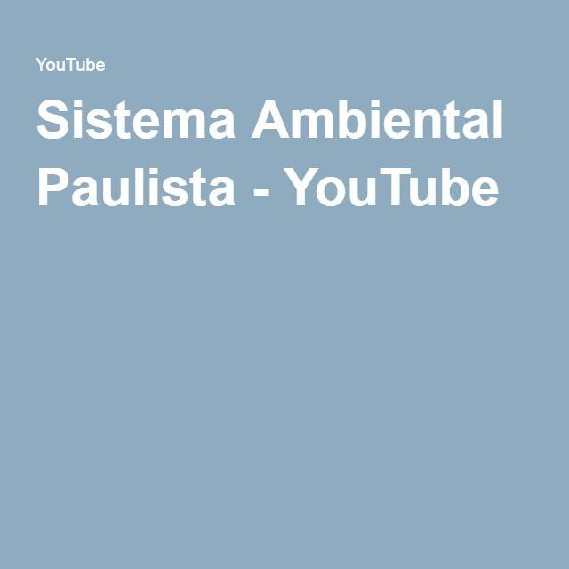 Sistema Ambiental Paulista - YouTube