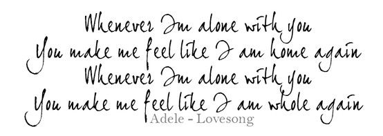 Adele Lovesong With Images Adele Feelings You Make Me