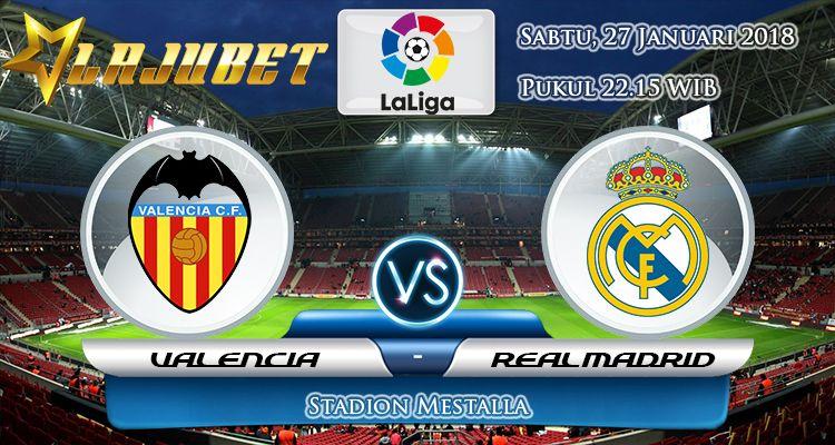 Prediksi Pertandingan Valencia Vs Real Madrid 27 Januari