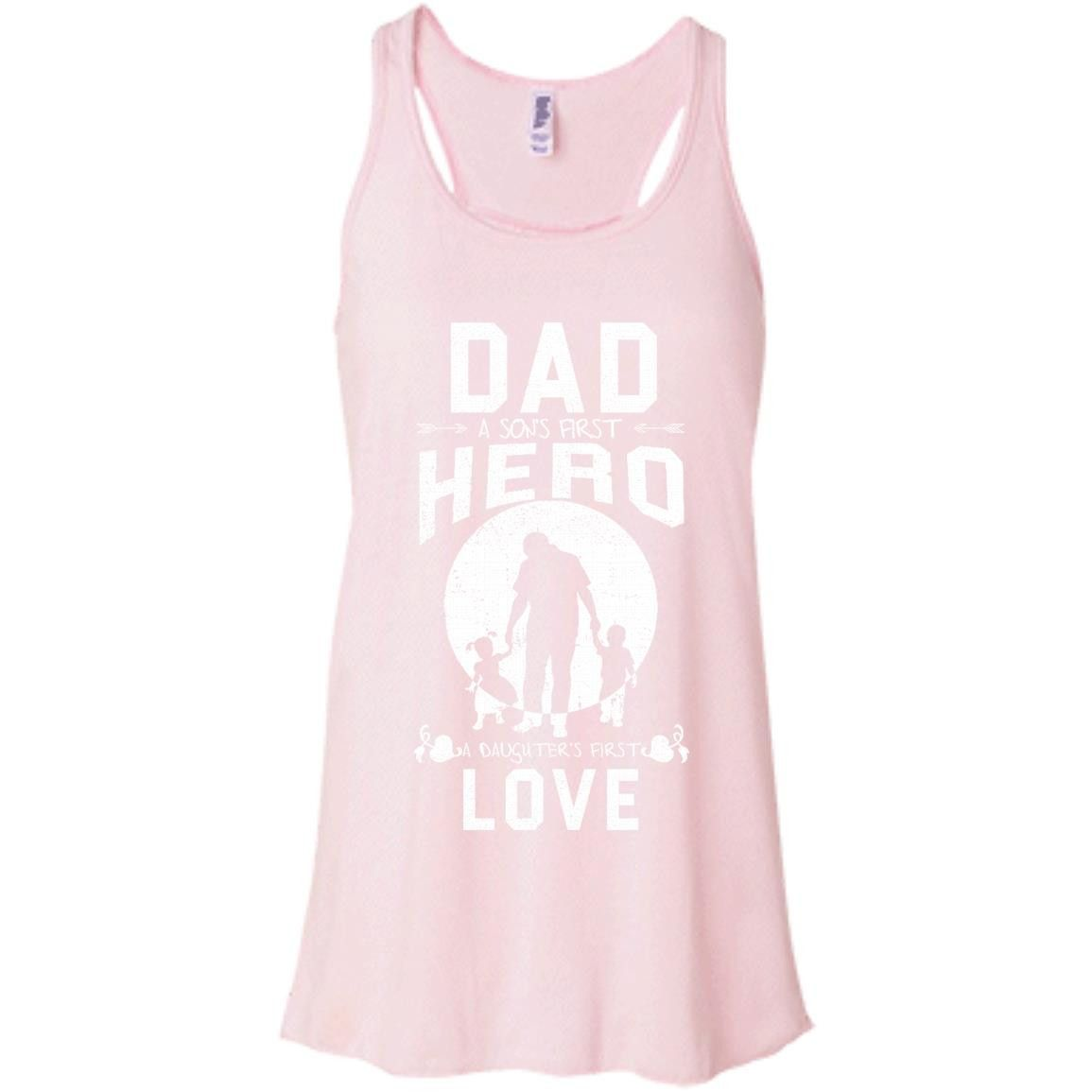dad a son's first hero a daughter's first love Bella + Canvas Flowy Racerback Tank