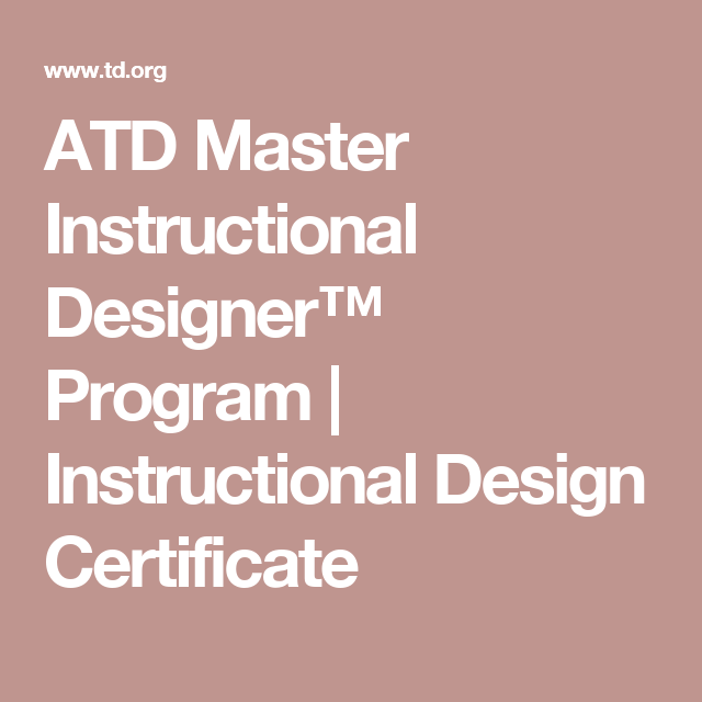 Atd Master Instructional Designer Program Instructional Design Certificate Instructional Design Instruction Elearning Design