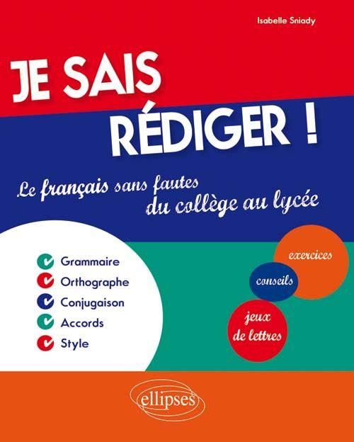 Je Sais Rediger Le Francais Sans Fautes Du College Au