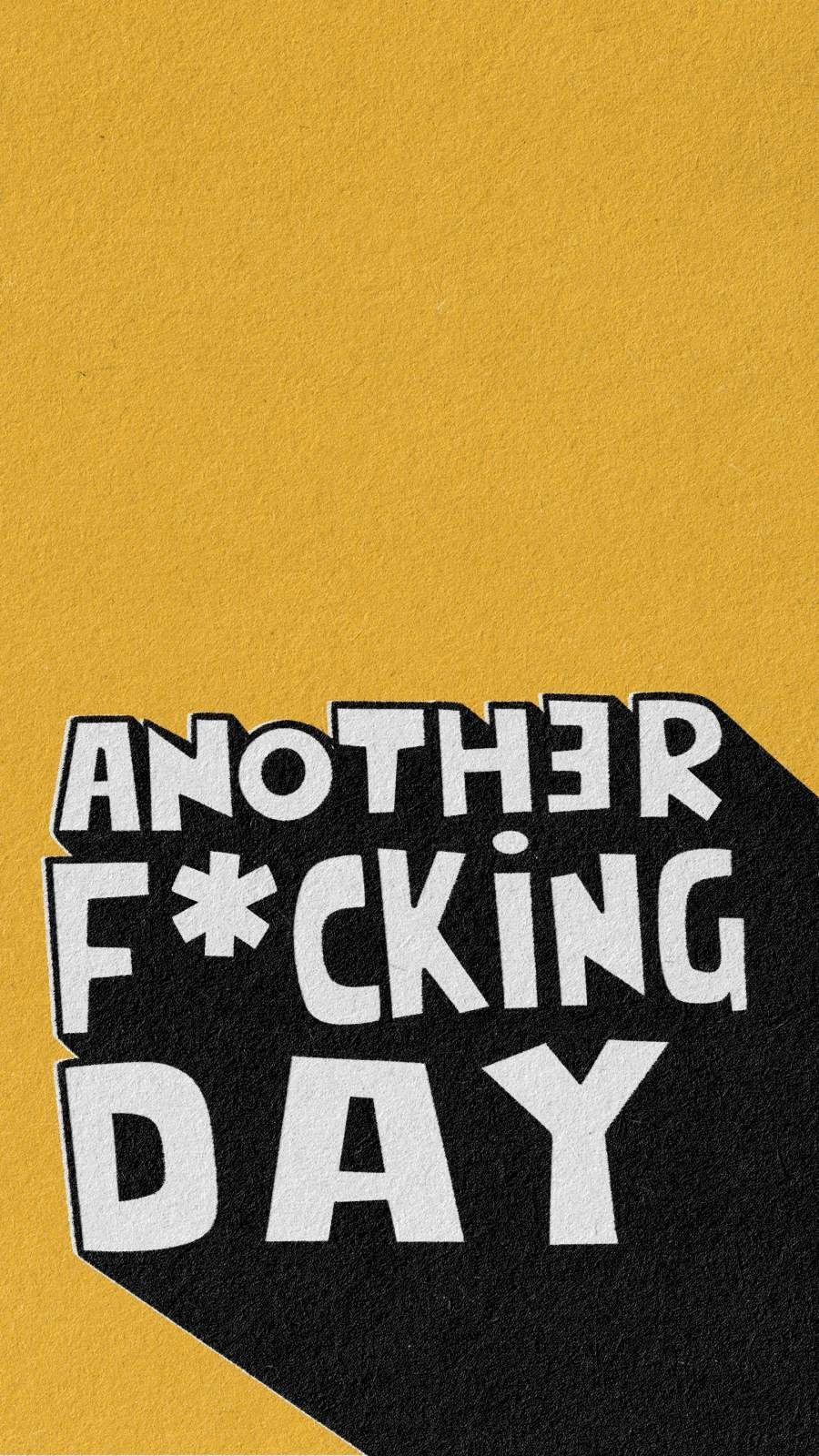 Another Freaking Day iPhone Wallpaper - iPhone Wallpapers