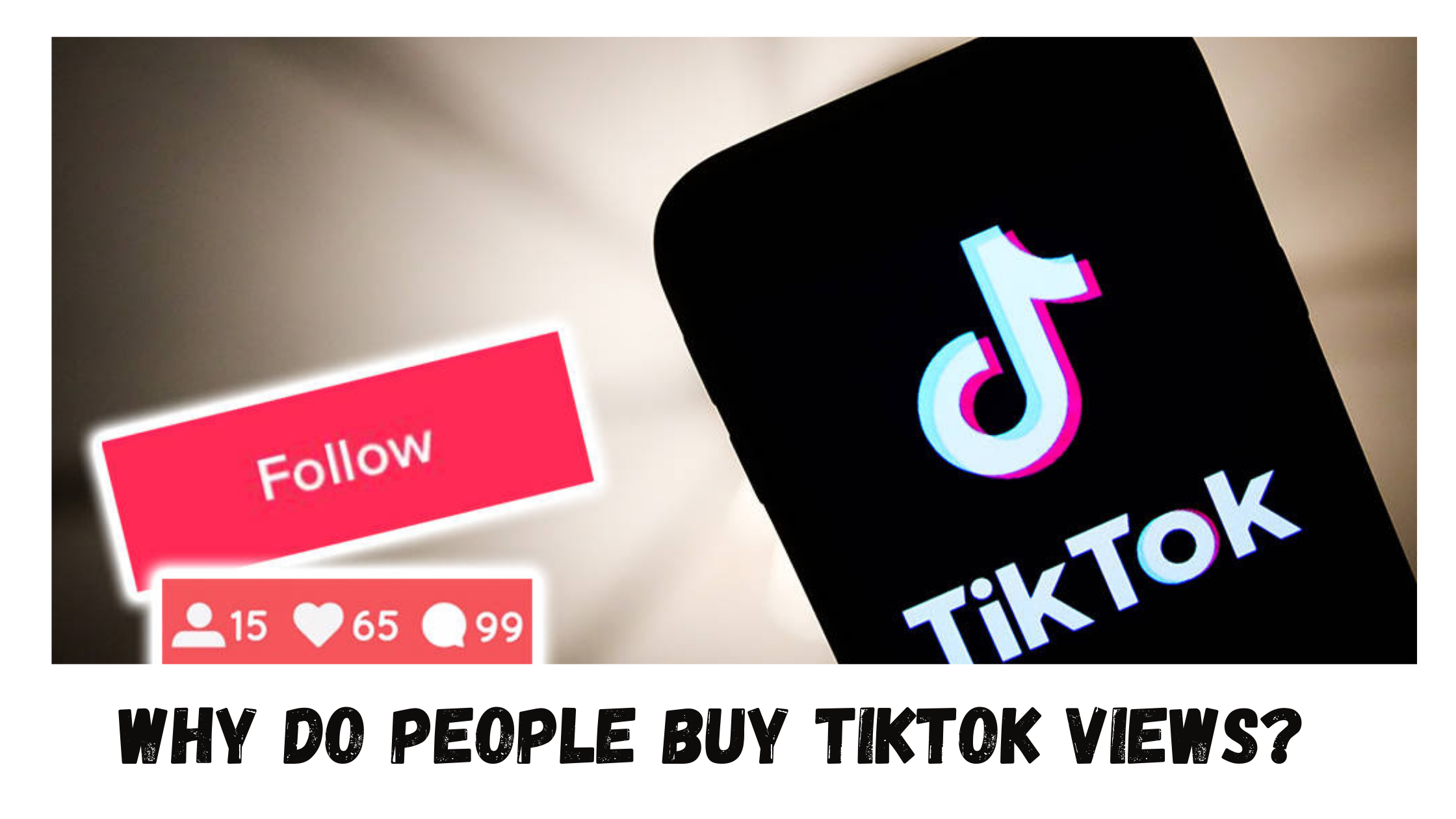 Why Do People Buy Tiktok Views In 2021 Increase Followers How To Get Followers Digital Marketing