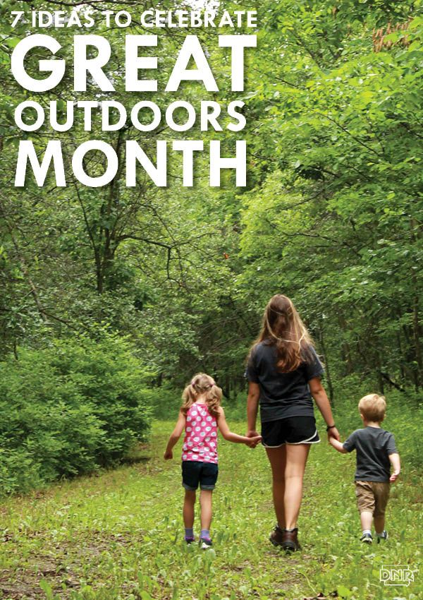 June Is Great Outdoors Month Use These Ideas For Ways To Get Out And Explore