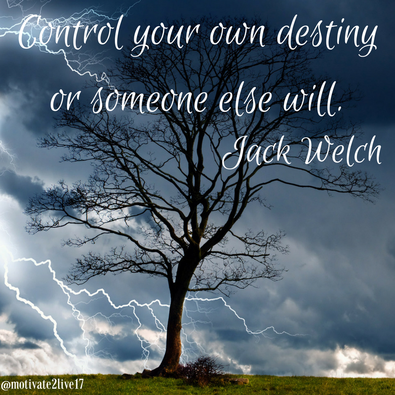 Control Your Own Destiny Or Someone Else Will Jack Welch Weekly