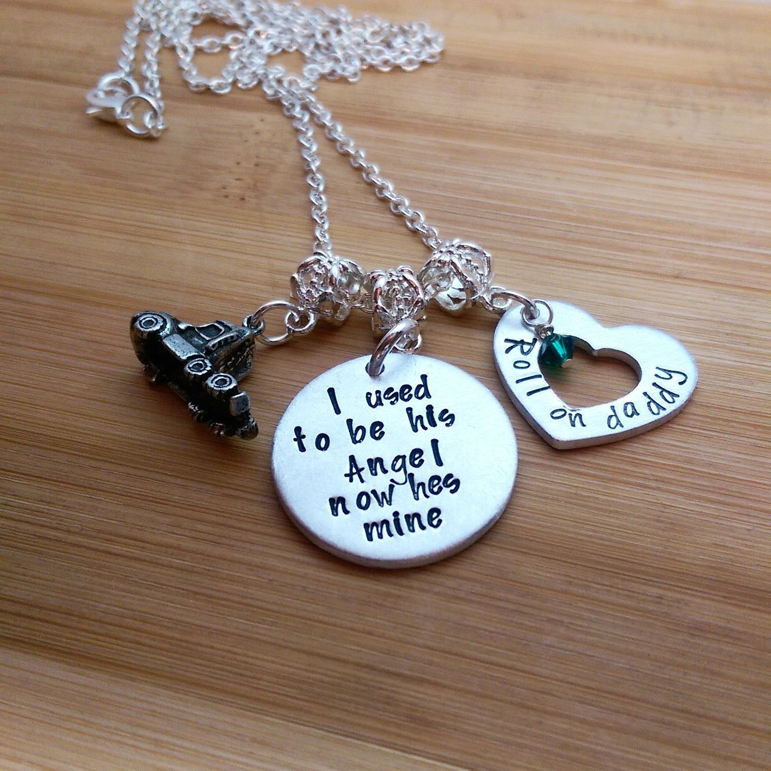 I Used To Be His Angel Now He's Mine - Roll On Daddy - Memorial Necklace