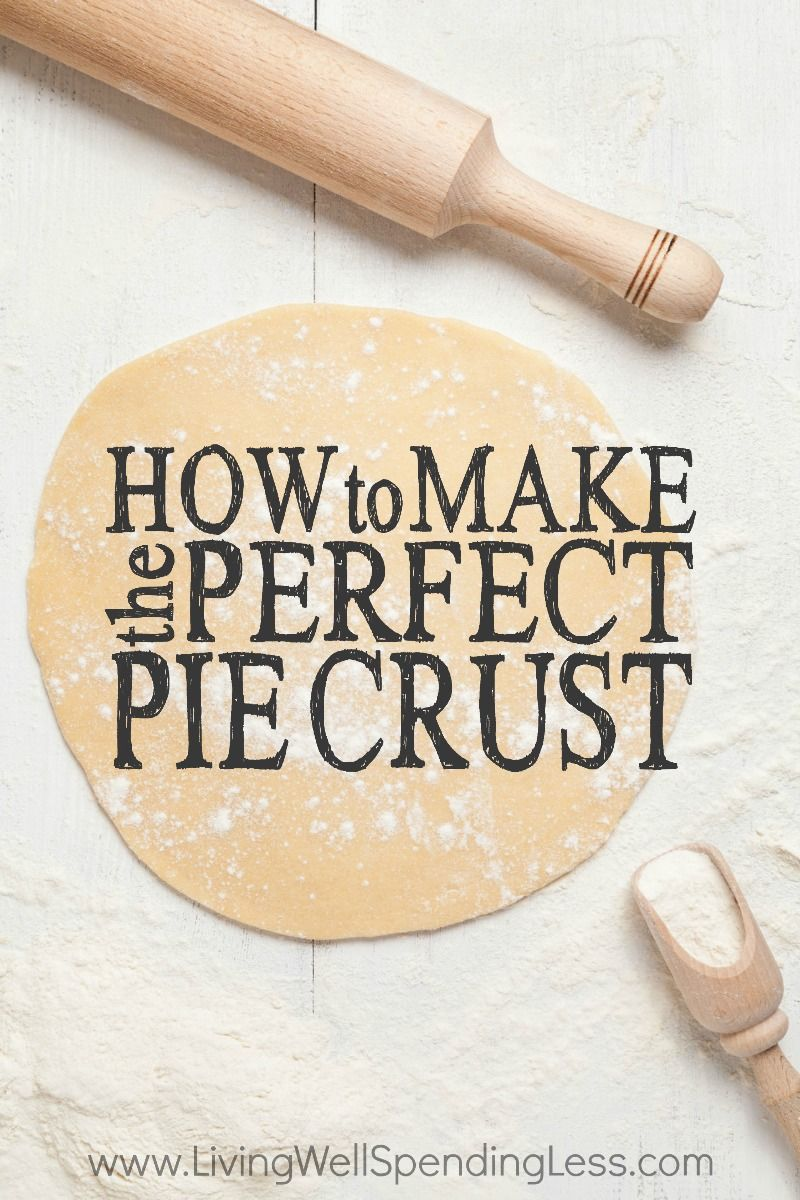 How to Make the Perfect Pie Crust Easy Homemade Pie