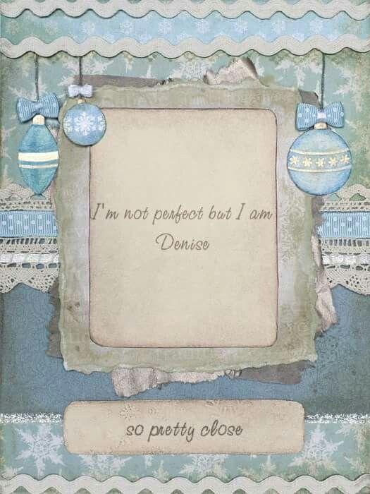 I am Denise..