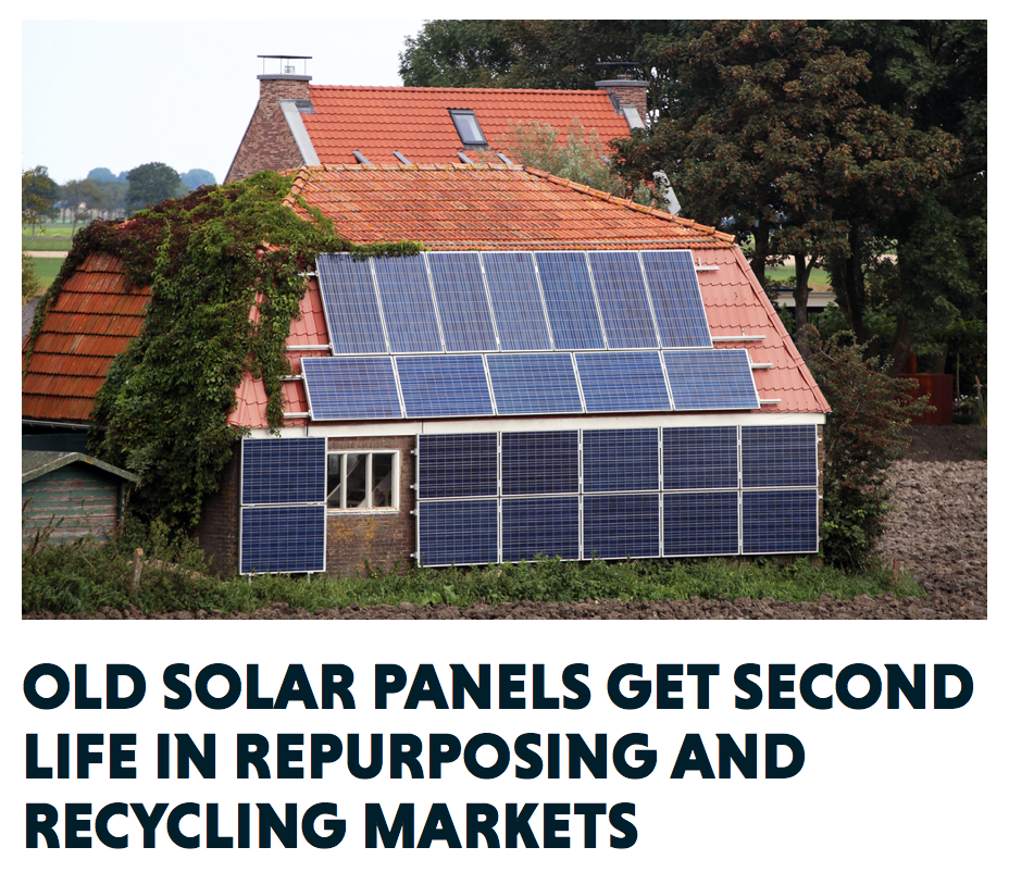 Old Solar Panels Get Second Life In Repurposing And Recycling Markets Solar Recycling Solar Panels