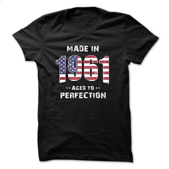 Made In 1961 - Perfection - #black hoodie #couple sweatshirt. MORE INFO => https://www.sunfrog.com/Birth-Years/Made-In-1961--Perfection.html?68278