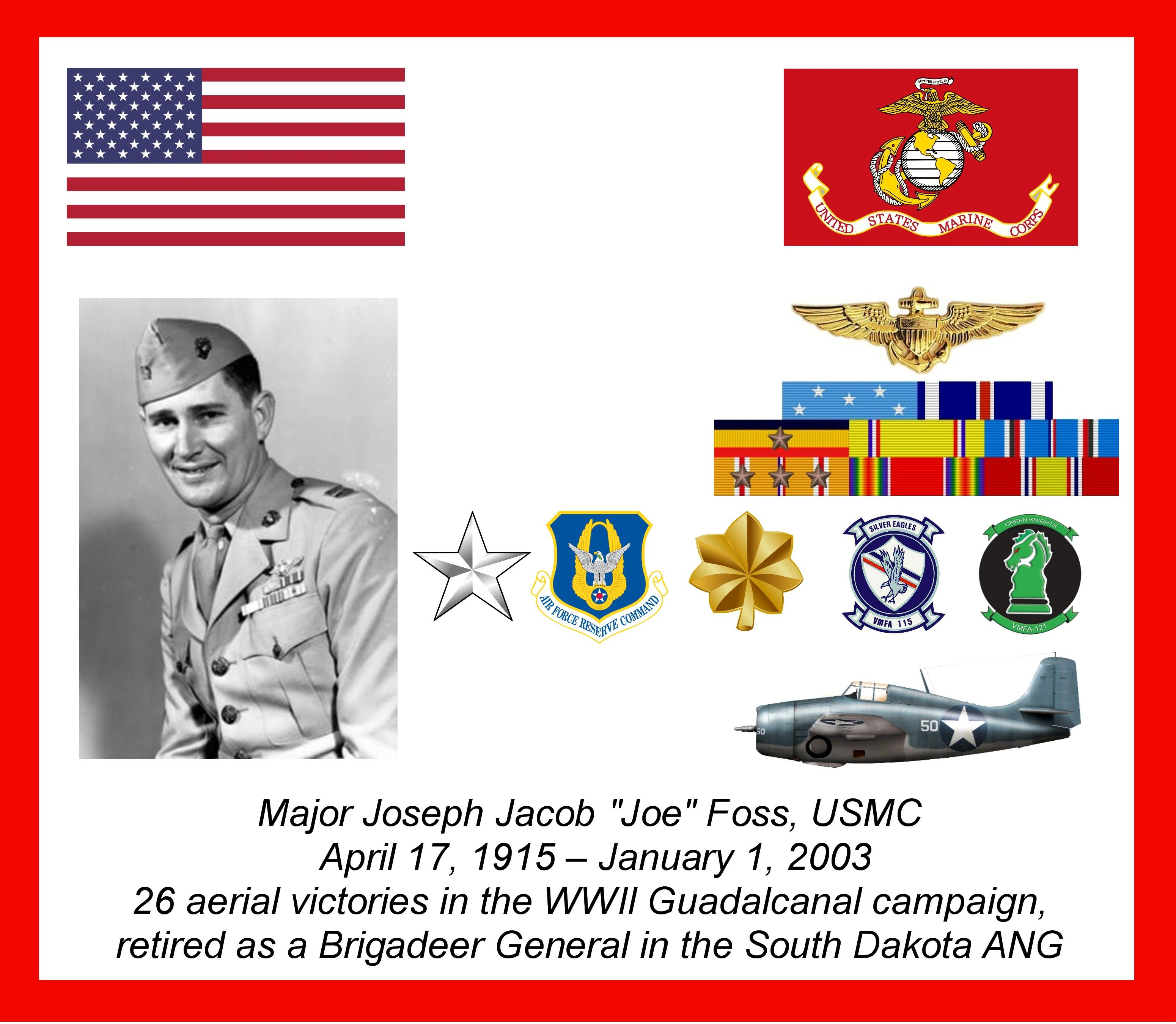 Major Joe Foss, USMC received the MOH for 26 aerial victories in Guadalcanal awarded by FDR.  After WWII he returned home to enter the South Dakota Air National Guard.  He created a 35 plane air service, owned a Packard auto dealership and became the 1st Commissioner of the American Football League.