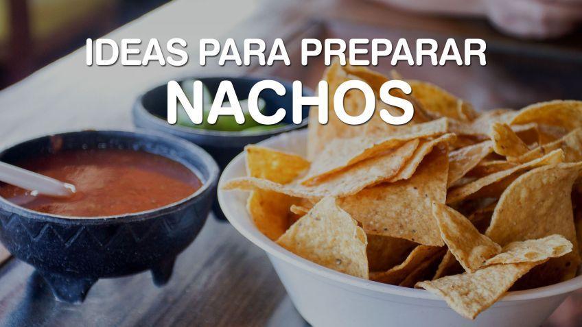 Ideas para preparar nachos diferentes