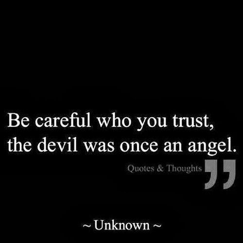Trust Be Very Careful Sometimes Deception Is Hard To See Stunning Deception Love Quotes