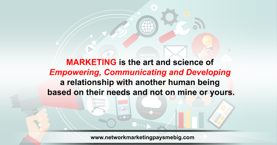 ‪#‎Marketing‬ is the art and science of empowering, communicating and developing a relationship with another human being based on their needs and not on mine or yours. http://www.networkmarketingpaysmebig.com/