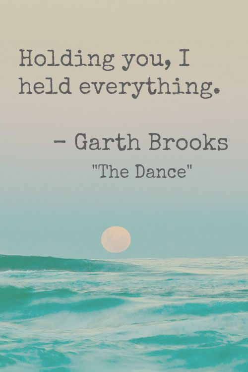 "Country Song Quotes About Love Amazing Garth Brooks ""the Dance""  The Written Word   Pinterest  Garth"