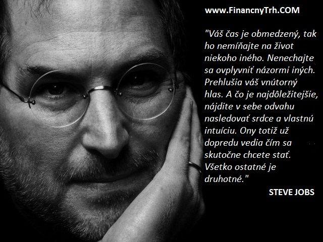 """Obrázok citátu - Steve Jobs: """"Nenechajte sa ovplyvniť názormi iných. Prehlušia Váš vnútorný hlas. A čo je najdôležitejšie, nájdite v sebe od..."""