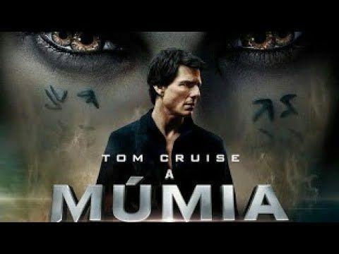 A Mumia 2017 Filme Completo Dublado 720p Youtube Com Imagens A