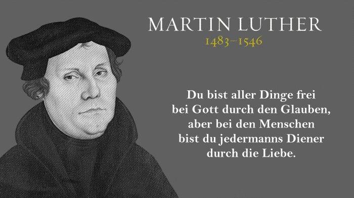 Martin Luther Freiheit Und Dienst Martin Luther Luther Zitate