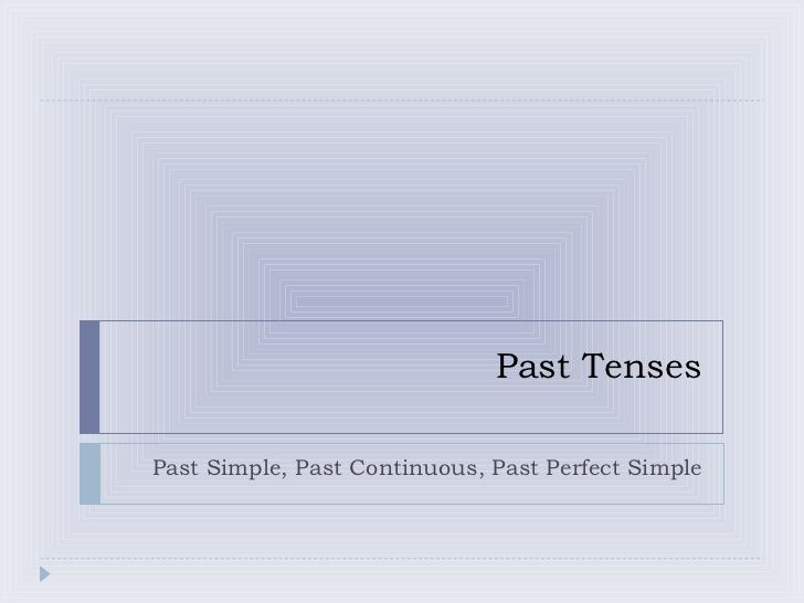 Past tenses past perfect past simple and continuous
