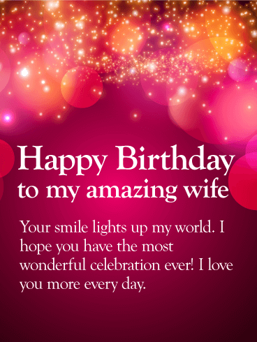 I Love You More Happy Birthday Wishes Card For Wife Brilliant Bursts Of Color Will Help Celebrate Your Wifes In An Unforgettable Way