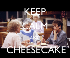 Golden Girls and Cheesecake.. the best way to solve problems ...