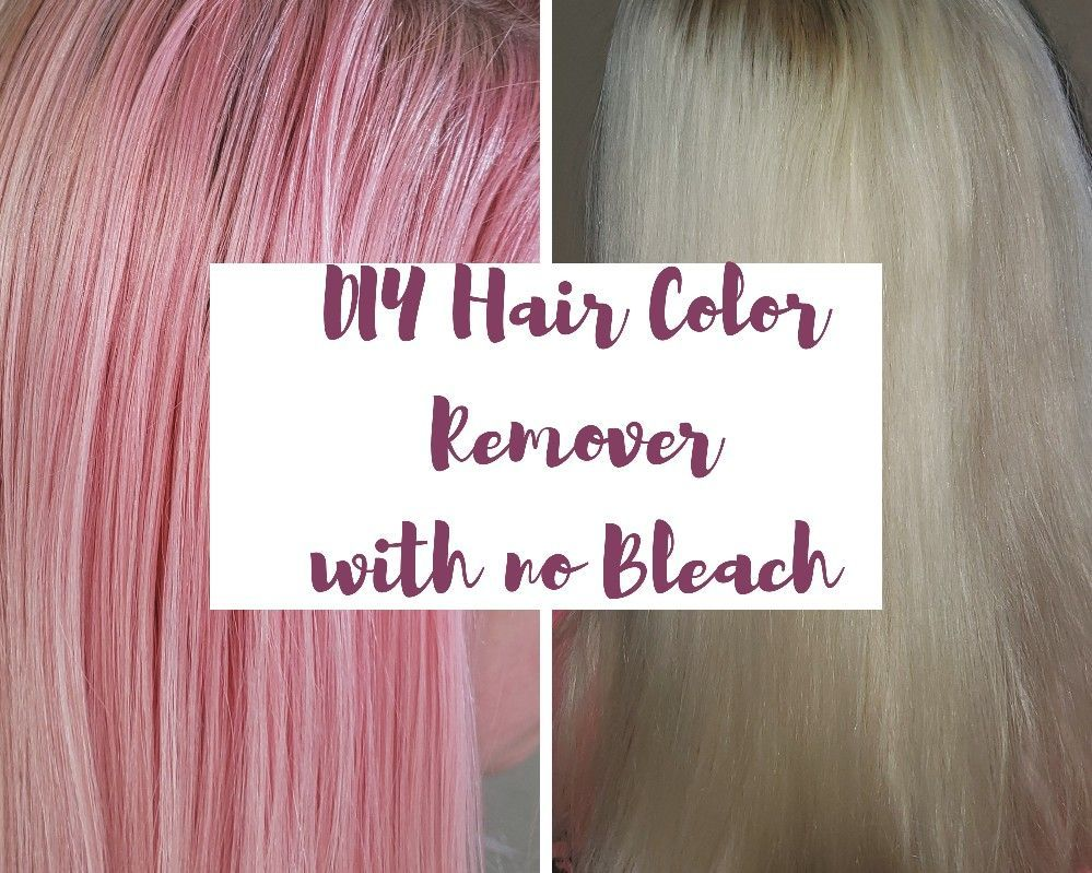 Diy Hair Color Remover With No Bleach Here Is A Way To Remove Hair Color Without Damaging Your Hair In 2020 Diy Hair Color Remover Hair Color Remover Colour Remover