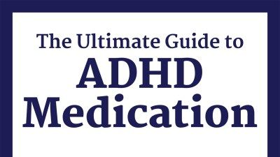 ADHD Medications: Your Ultimate Guide to Choosing the Best Option