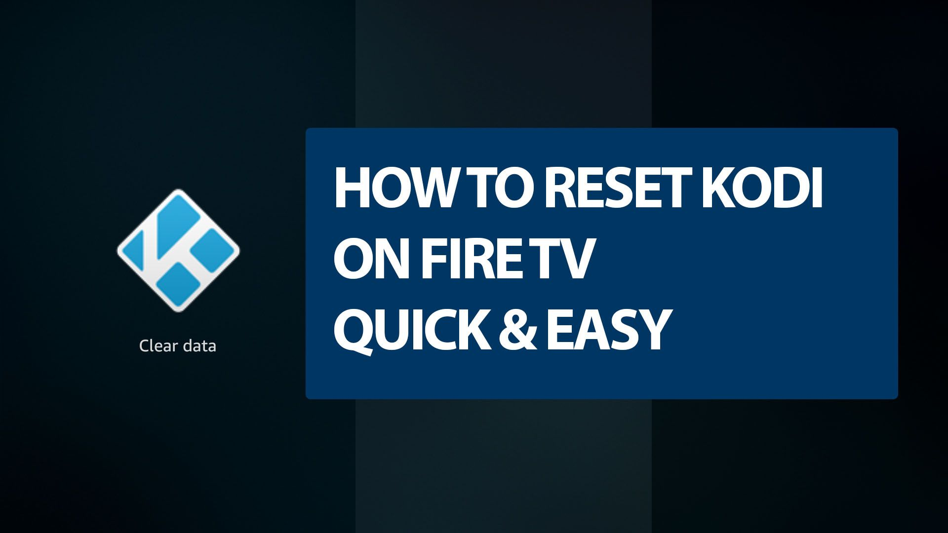 How to Reset Kodi on Firestick or Fire TV, Quick and Easy