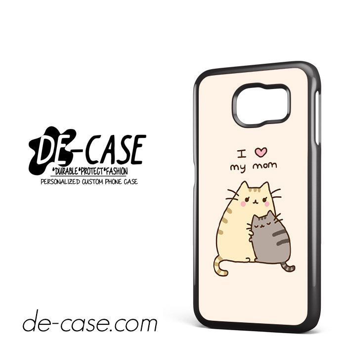 825b186bd46 Pusheen The Cat I Love My Mom DEAL-9013 Samsung Phonecase Cover For Samsung  Galaxy S6   S6 Edge   S6 Edge Plus