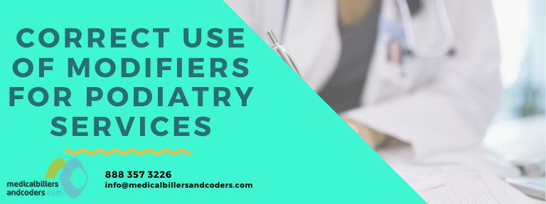 Correct Use Of Modifiers For Podiatry Services Medical Billing