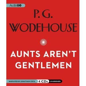 Aunts Aren't Gentlemen: A Jeeves and Wooster Comedy: Amazon.ca ...